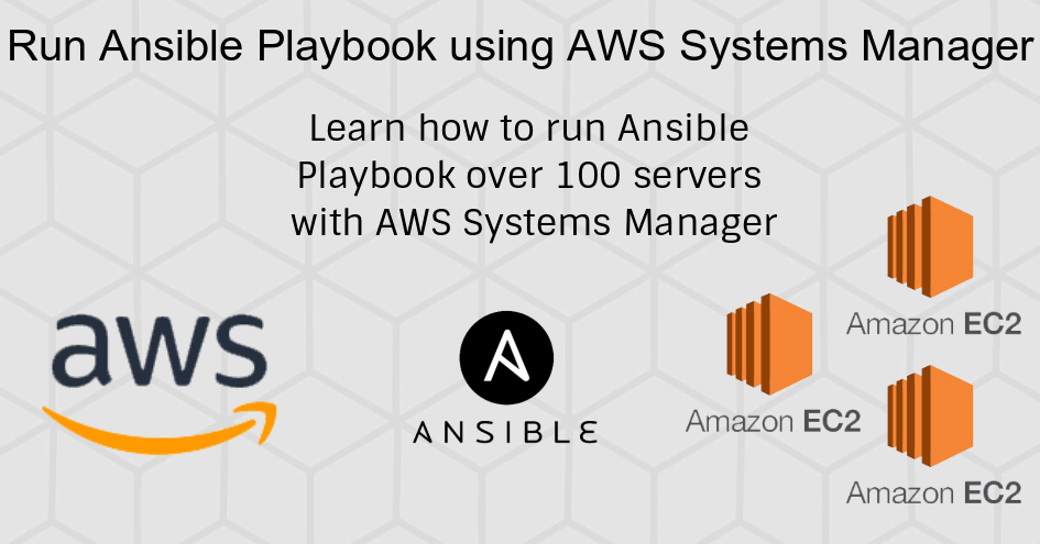 Running Ansible playbook using AWS Systems Manager on more than 100