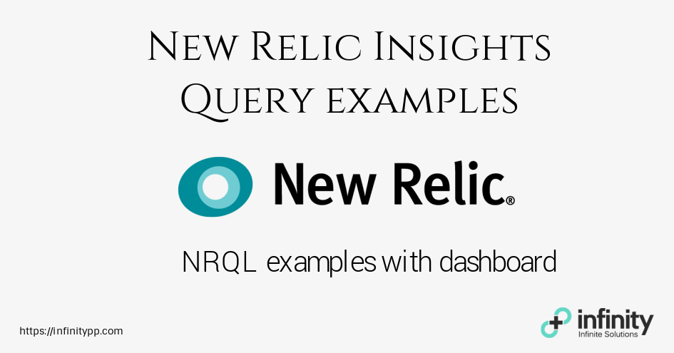 New Relic Insights Query examples with dashboard | Infinity++