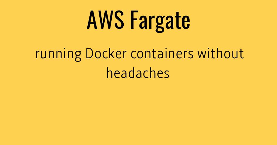 AWS Fargate Docker - Hosting Docker without headaches